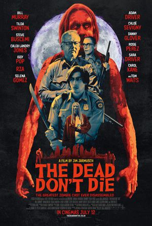 THE DEAD DON'T DIE - IN CINEMAS NOW